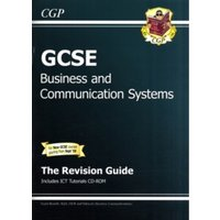 GCSE Business & Communication Systems Revision Guide with CD-ROM (A*-G Course)