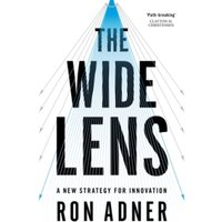 The Wide Lens: A New Strategy for Innovation by Ron Adner (Paperback, 2012)