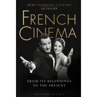 French Cinema : From Its Beginnings to the Present