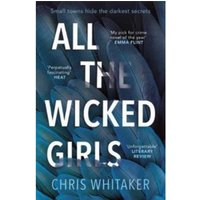 All The Wicked Girls : The addictive thriller with a huge heart, for fans of Lisa Jewell