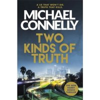 Two Kinds of Truth : The New Harry Bosch Thriller