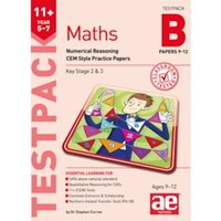 11+ Maths Year 5-7 Testpack B Papers 9-12 : Numerical Reasoning CEM Style Practice Papers