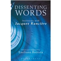 Dissenting Words : Interviews with Jacques Ranciere
