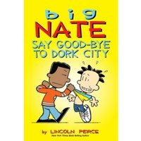 Big Nate: Say Good-bye to Dork City : 12