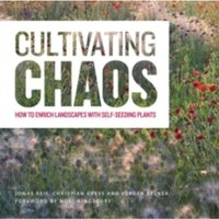 Cultivating Chaos : Gardening with Self-Seeding Plants
