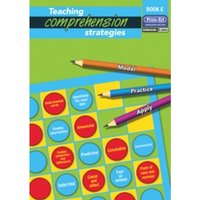Teaching Comprehension Strategies : Developing Reading Comprehension Skills Bk.E