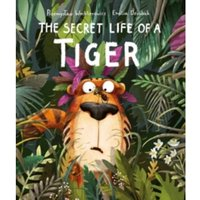 The Secret Life of a Tiger Hardcover