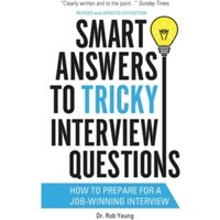 Smart Answers to Tricky Interview Questions : How to prepare for a job-winning interview