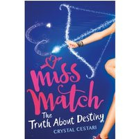 Miss Match: The Truth About Destiny : Book 2