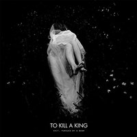 To Kill A King - Exit, Pursued By A Bear Vinyl