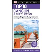Top 10 Cancun and the Yucatan