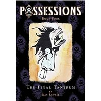 Possessions Volume 4 The Final Tantrum Paperback