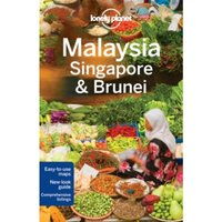 Lonely Planet Malaysia, Singapore & Brunei by Isabel Albiston, Brett Atkinson, Robert Kelly, Lonely Planet, Richard...