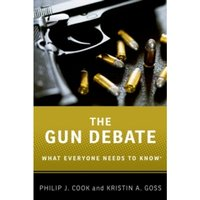 The Gun Debate : What Everyone Needs to Know