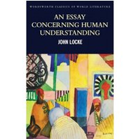An Essay Concerning Human Understanding : Second Treatise of Goverment