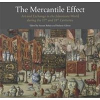 The Mercantile Effect : Art and Exchange in the Islamicate World During 17th 18th Centuries