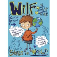Wilf the Mighty Worrier Saves the World by Georgia Pritchett (Paperback, 2015)