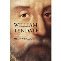 William Tyndale : A Very Brief History