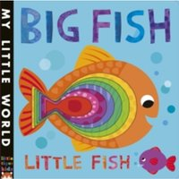 Big Fish, Little Fish : A bubbly book of opposites