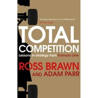 Total Competition : Lessons in Strategy from Formula One