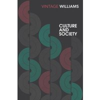 Culture and Society: Coleridge to Orwell by Raymond Williams (Paperback, 2017)