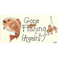 Gone Fishing (Again) Smiley Sign