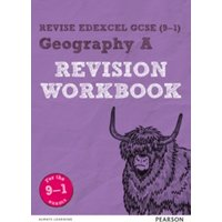 Revise Edexcel GCSE (9-1) Geography A Revision Workbook : for the 9-1 exams