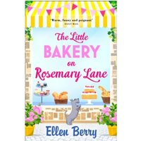 The Little Bakery on Rosemary Lane : The Best Feel-Good Romance to Curl Up with in 2017