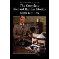 The Complete Richard Hannay Stories