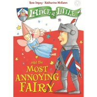 Sir Lance-a-Little and the Most Annoying Fairy: Book 3 by Rose Impey (Paperback, 2017)