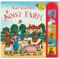 Axel Scheffler's Noisy Farm : A Counting Soundbook