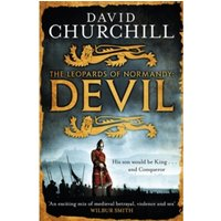 Devil (Leopards of Normandy 1) : A vivid historical blockbuster of power, intrigue and action