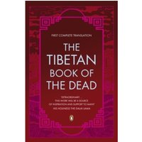 The Tibetan Book of the Dead : First Complete Translation