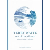 Out of the Silence : Memories, Poems, Reflections