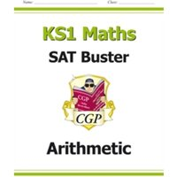 New KS1 Maths SAT Buster: Arithmetic (for tests in 2018 and beyond)