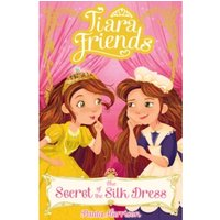 Tiara Friends: The Secret of the Silk Dress : 2