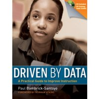 Driven by Data : A Practical Guide to Improve Instruction