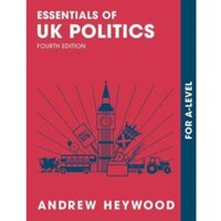 Essentials of UK Politics : For AS and A-Level