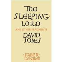 The Sleeping Lord : And Other Fragments