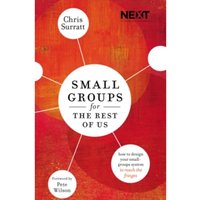 Small Groups for the Rest of Us : How to Design Your Small Groups System to Reach the Fringes