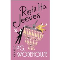 Right Ho, Jeeves : (Jeeves & Wooster)