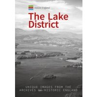 Historic England: The Lake District : Unique Images from the Archives of Historic England