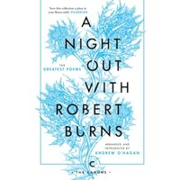 A Night Out with Robert Burns : The Greatest Poems