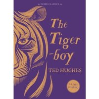 The Tigerboy by Ted Hughes (Hardback, 2016)