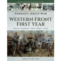 Germany in the Great War - Western Front First Year : Neuve Chapelle, First Ypres, Loos