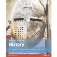 Edexcel GCSE (9-1) History The reigns of King Richard I and King John, 1189-1216 Student Book