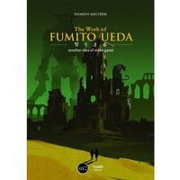The Work of Fumito Ueda Hardcover