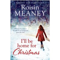 I'll be Home for Christmas : 'This Magical Story of New Beginnings Will Warm the Heart'