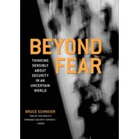 Beyond Fear: Thinking Sensibly About Security in an Uncertain World by Bruce Schneier (Hardback, 2003)
