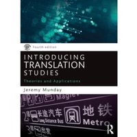 Introducing Translation Studies : Theories and Applications